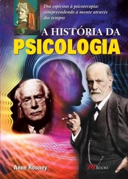 A História da Psicologia: Dos espíritos à psicoterapia: compreendendo a mente através dos tempos