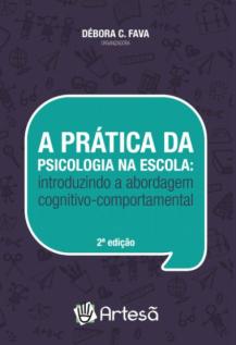 A PRÁTICA DA PSICOLOGIA NA ESCOLA: INTRODUZINDO A ABORDAGEM COGNITIVO-COMPORTAMENTAL