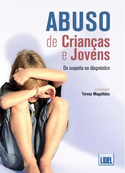 Abuso de Crianças e Jovens: Da Suspeita ao Diagnóstico