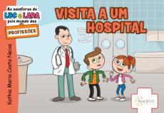 As aventuras de Luc e Lara pelo mundo das profissões: Visita a um hospital