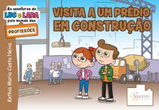 As aventuras de Luc e Lara pelo mundo das profissões: Visita a um prédio em construção