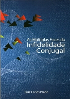 As Múltiplas Faces da Infidelidade Conjugal