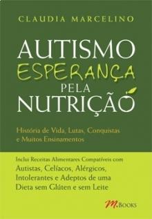 Autismo Esperança Pela Nutrição: Histórias de vida, lutas, conquistas e muitos ensinamentos