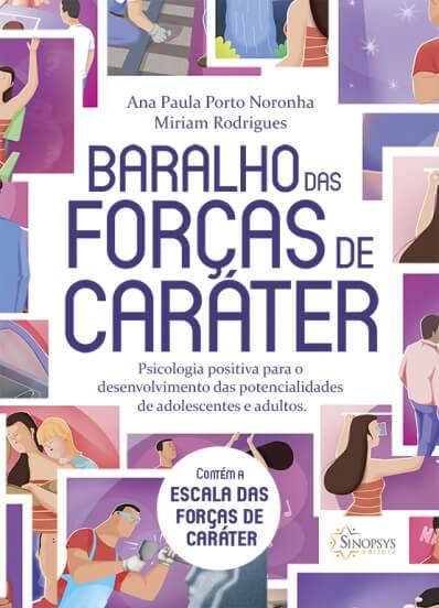 Baralho das Forças de Caráter: Psicologia Positiva para o desenvolvimento das potencialidades de adolescentes e adultos