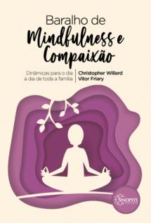 Baralho de Mindfulness e Compaixão: Dinâmicas para o dia a dia de toda a família