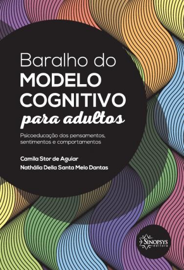 Baralho do modelo cognitivo para adultos: psicoeducação dos pensamentos, sentimentos e comportamentos