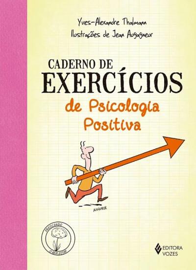 Caderno de exercícios de Psicologia Positiva