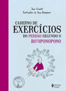 Caderno de exercícios do perdão segundo o Ho`oponopono