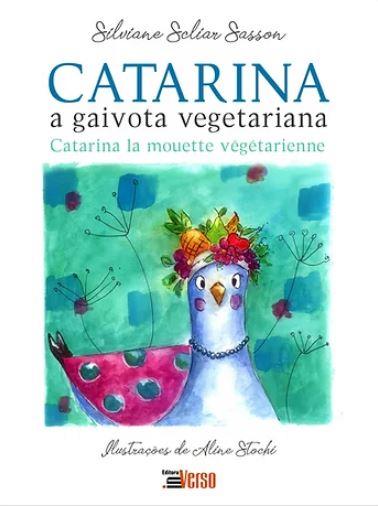 Catarina, A Gaivota Vegetariana