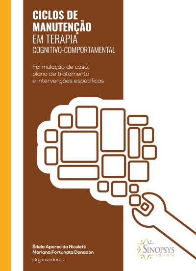 Ciclos de manutenção em terapia cognitivo-comportamental: formulação de caso, plano de tratamento e intervenções específicas