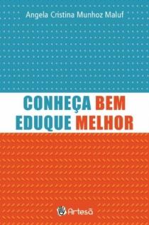 CONHEÇA BEM, EDUQUE MELHOR