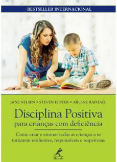 DISCIPLINA POSITIVA PARA CRIANÇAS COM DEFICIÊNCIA - Jane Nelsen