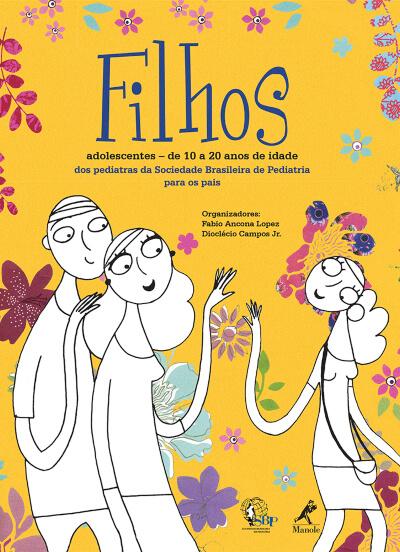 FILHOS ADOLESCENTES -10 A 20 ANOS DE IDADE 1ª EDIÇÃO