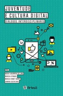 JUVENTUDE E CULTURA DIGITAL - DIÁLOGOS INTERDISCIPLINARES