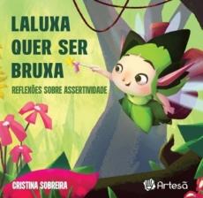 Laluxa quer ser bruxa: Reflexos sobre assertividade