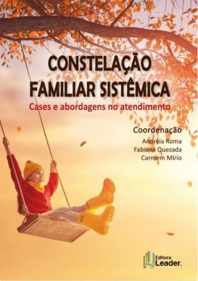 Livro Constelação Familiar Sistêmica - Cases e Abordagens no Atendimento