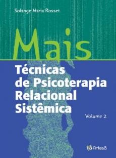 Mais Técnicas de Psicoterapia Relacional Sistêmica