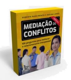 Mediação de conflitos - Empresas: 100 perguntas para melhorar o relacionamento interpessoal