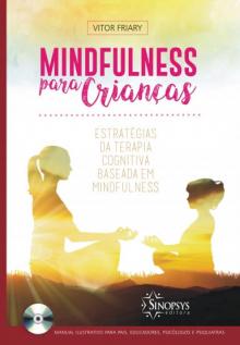 Mindfulness para crianças: estratégias de terapia cognitiva baseada em mindfulness
