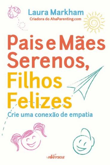 Pais e Mães Serenos, Filhos Felizes