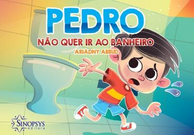 Pedro Não Quer Ir ao Banheiro