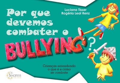 Por que devemos combater o bullying?: Crianças entendendo o que é e como se combate