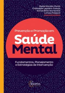 Prevenção e promoção em saúde mental: fundamentos, planejamento e estratégias de intervenção