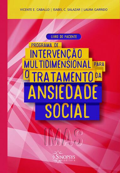 Programa de intervenção multidimensional para o tratamento da ansiedade social (IMAS): livro do paciente