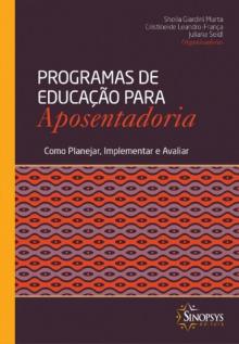 Programas de Educação para Aposentadoria: Como Planejar, Implementar e Avaliar