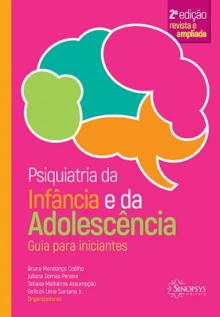 Psiquiatria da infância e da adolescência: guia para iniciantes - 2º edição revista e ampliada