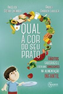 Qual a cor do seu prato?: hábitos saudáveis e escolhas conscientes na alimentação infantil