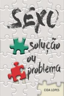 Sexo: Solução ou Problema