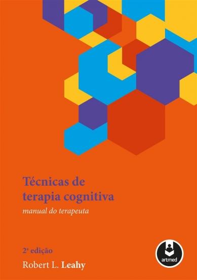 Técnicas de Terapia Cognitiva - 2º edição