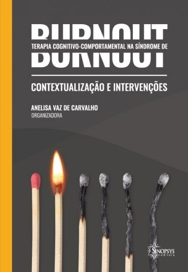 Terapia cognitivo-comportamental na síndrome de Burnout: conceitualização e intervenções