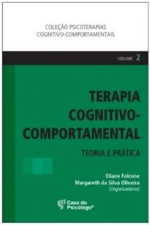 Terapia Cognitivo-Comportamental: Teoria e Prática - Volume 2