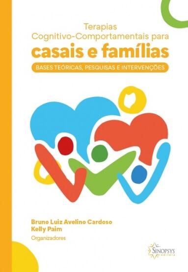 Terapias cognitivo-comportamentais para casais e famílias: bases teóricas, pesquisas e intervenções