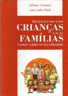 Trabalhando com Crianças e Suas Famílias: Casos Clínicos Ilustrados