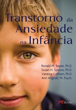 Transtorno da Ansiedade na Infância: Medo, apreensão e ansiedade podem assumir muitas formas diferentes em crianças