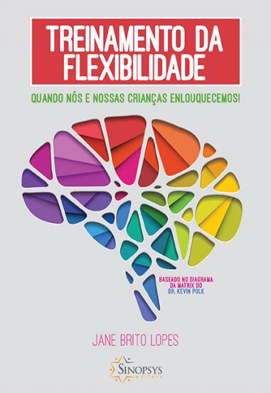 Treinamento da flexibilidade: quando nós e nossas crianças enlouquecemos